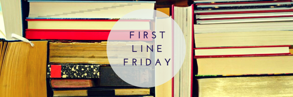 First Line Friday: September 22