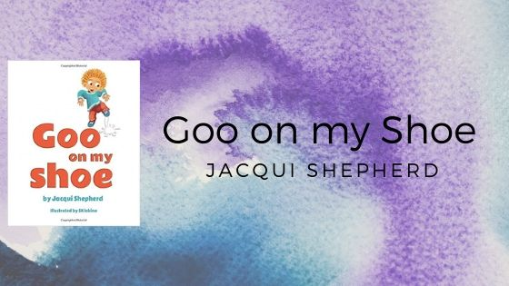 Goo on my Shoe by Jacqui Shepherd and SKlakina