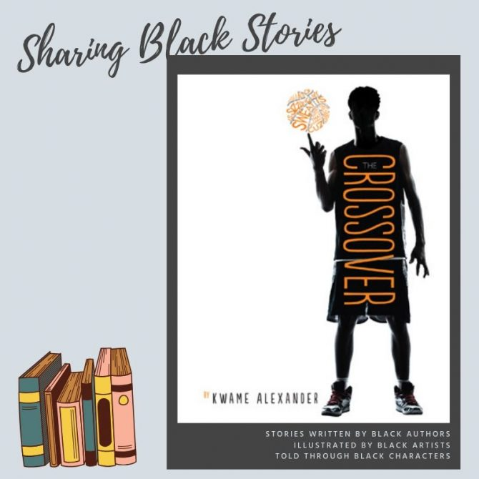 Sharing Black Stories: The Crossover by Kwame Alexander