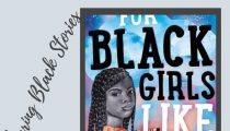 Sharing Black Stories: For Black Girls Like Me by Mariama J Lockington