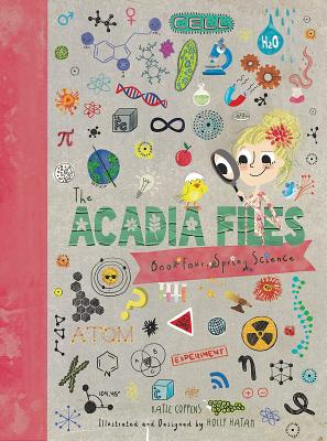The Acadia Files: Book Four, Spring Science by Katie Coppens