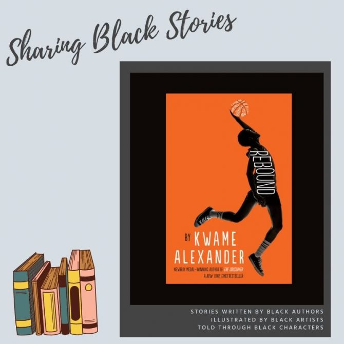 Sharing Black Stories: Rebound by Kwame Alexander