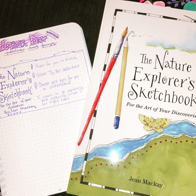 Labor Day Picture Book Frenzy Book One: The Nature Explorer's Sketchbook by Jean Mackay