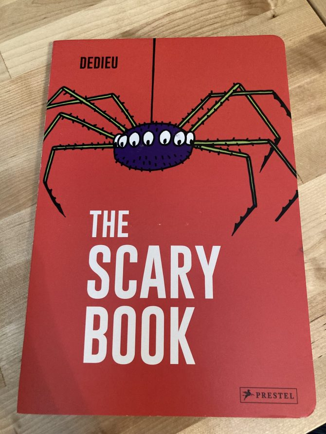 Labor Day Weekend Picture Book Frenzy Book 7: The Scary Book by Dedieu