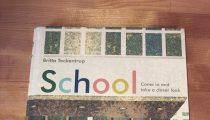 Labor Day Weekend Picture Book Frenzy Book 6: School by Britta Teckentrup