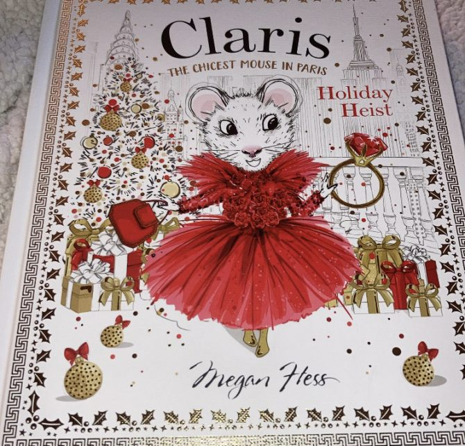Labor Day Weekend Picture Book Frenzy Book 3: Claris the Chicest Mouse in Paris Holiday Heist by Megan Hess