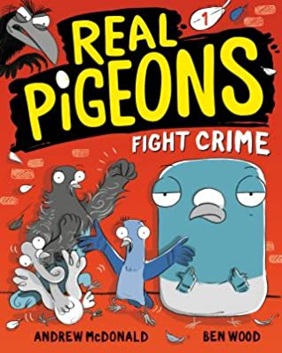 Review: Real Pigeons Fight Crime by Andrew McDonald and Ben Wood