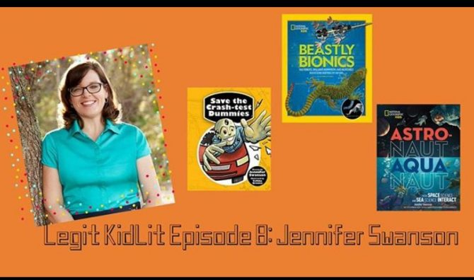 Legit Kid Lit Episode 8: Jennifer Swanson