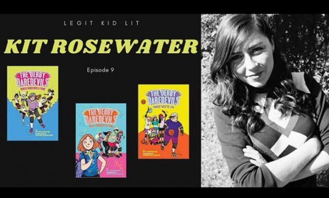 Legit Kid Lit Episode 9: Kit Rosewater