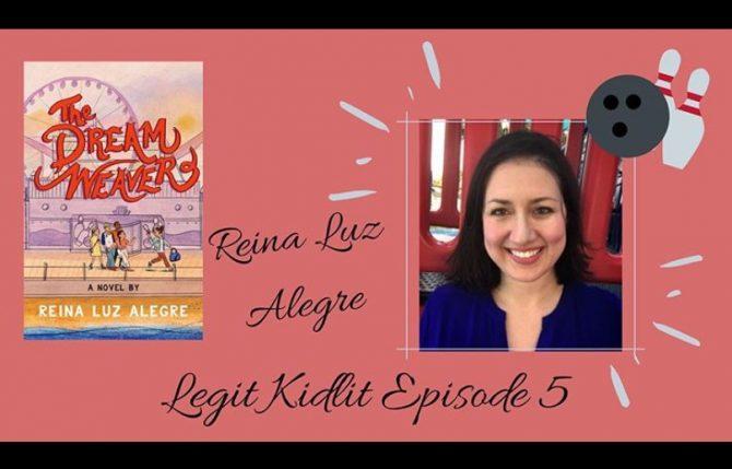 Legit Kid Lit Episode 5: Reina Luz Alegre