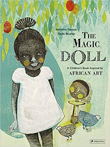 Student Review: The Magic Doll: A Children's Book Inspired by African Art by by Adrienne Yabouza (Author), Élodie Nouhen (Illustrator)