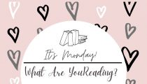 It's Monday! What Are You Reading? February 22, 2021