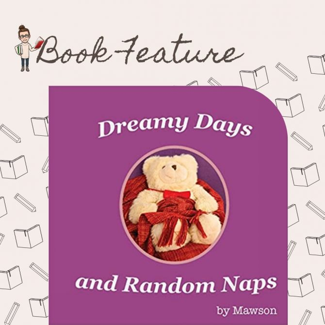 Feature: Dreamy Days and Random Naps by Mawson