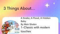 A Snake, A Flood, A Hidden Baby by Meir Shalev, Illustrated b y Emanuele Luzzati, Translated by Ilana Kurshan