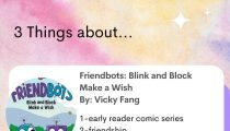Friendbots: Blink and Block Make a Wish by Vicky Fang