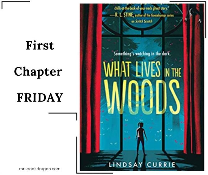 First Chapter Friday: What Lives in the Woods by Lindsay Currie